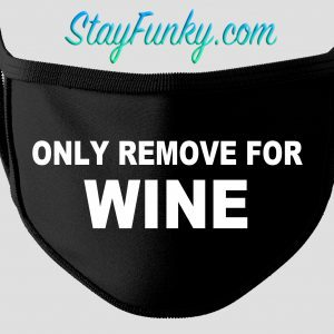Only Remove For Wine Face Mask - Stay Funky