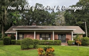 how to tell if your roof is damaged